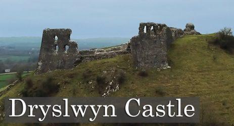 Dryslwyn Castle – A Proper Welsh Castle