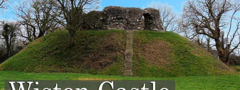Is Wiston Castle The Best Example of a Motte and Bailey in Wales?