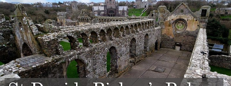 Why Does A Bishop Need A Palace?  St Davids Bishop's Palace.