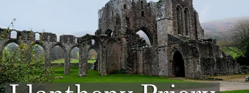 Is There A Better Location For An Eldritch Ruin? Llanthony Priory